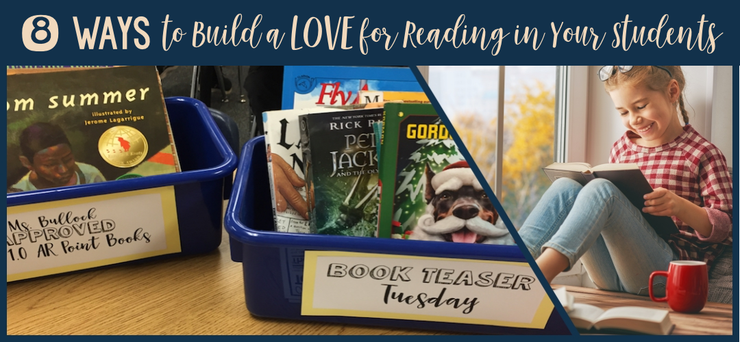 8 Ways to Build a Love for Reading in Your Students