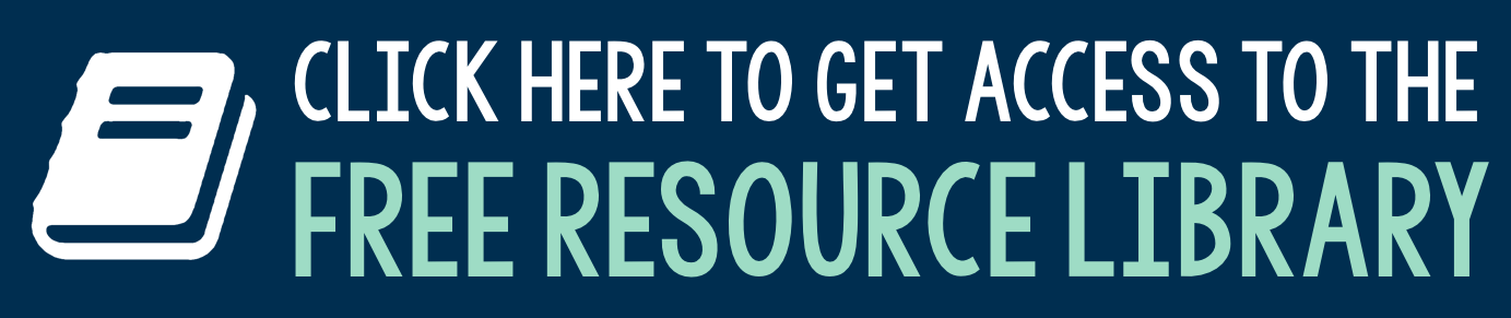Get Access to the Free Resource Library!