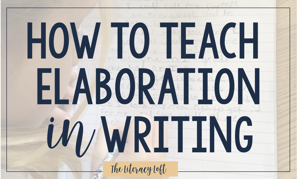 How to Teach Elaboration in Writing