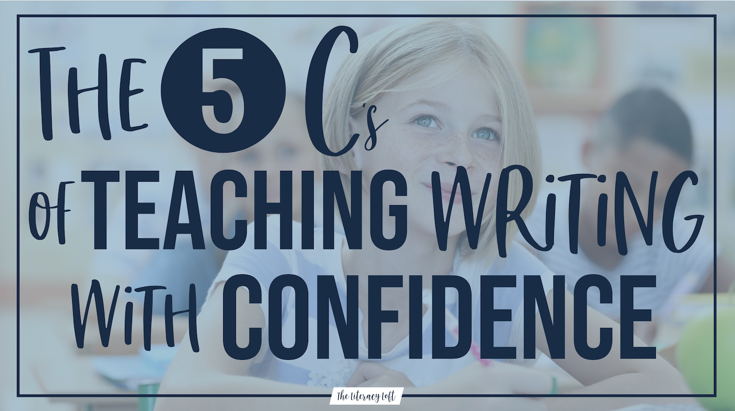 The 5 C's of Teaching Writing with Confidence