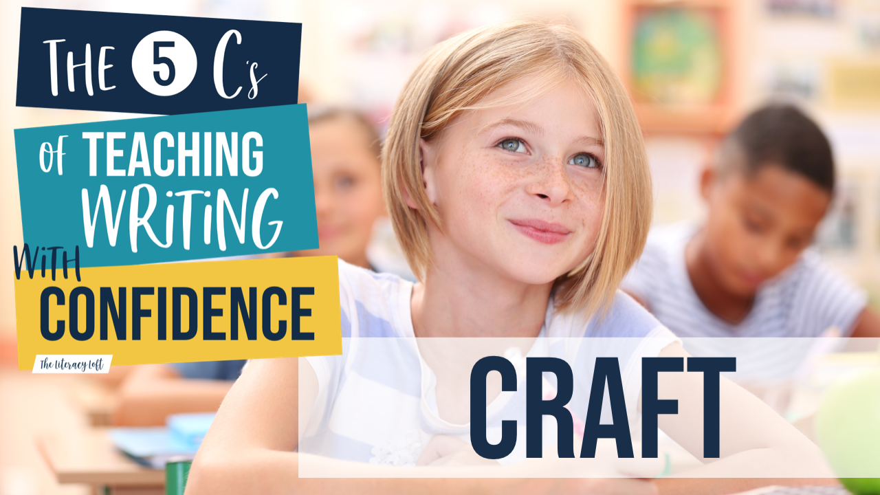 How to Bring Craft into Your Writing Instruction