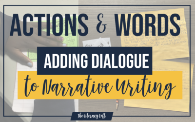 Actions & Words: Adding Dialogue to Narrative Writing