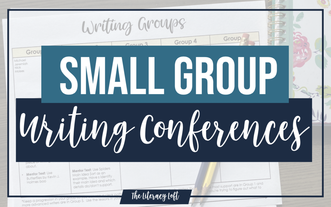 How to Use Small Group Writing Conferences