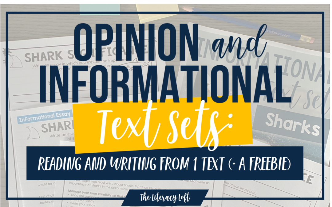 Opinion and Informational Text Sets: Reading and Writing from One Text Set (+ a Freebie)